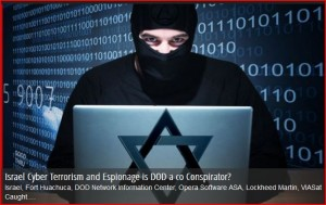 Israel-Cyber-Terrorism-and-espionage-is-DOD-a-Co-Conspirator